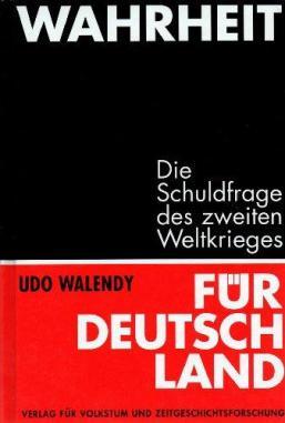 Walendy, Udo – Wahrheit fuer Deutschland – Die Schuldfrage des Zweiten Weltkrieges (1965, 534 S., Scan-Text)